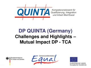 DP QUINTA (Germany) Challenges and Highlights –  Mutual Impact DP - TCA