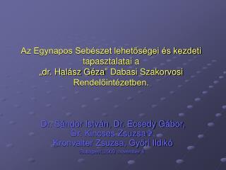 Dr. Sándor István, Dr. Ecsedy Gábor, Dr. Kincses Zsuzsa  ,  Kronvalter Zsuzsa, Győri Ildikó
