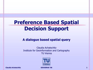 Preference Based Spatial Decision Support A dialogue based spatial query