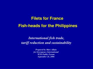 Filets for France   Fish-heads for the Philippines