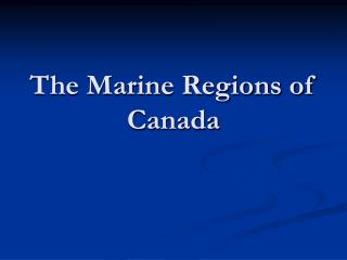 The Marine Regions of Canada