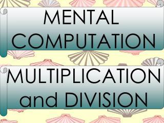 MENTAL  COMPUTATION