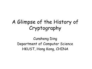 A Glimpse of the History of Cryptography
