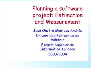 Planning a software project: Estimation and Measurement