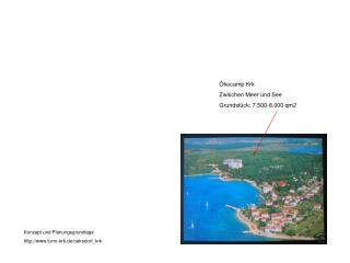 �kocamp Krk Zwischen Meer und See Grundst�ck: 7.500-8.000 qm2