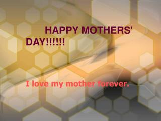 HAPPY MOTHERS' DAY!!!!!!