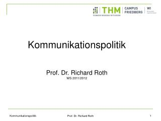 Kommunikationspolitik Prof. Dr. Richard Roth WS 2011/2012