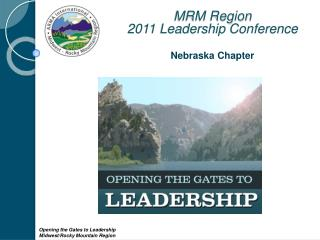 MRM Region  2011 Leadership Conference  Nebraska Chapter