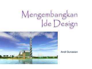 Mengembangkan Ide Design