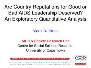 Nicoli Nattrass AIDS & Society Research Unit Centre for Social Science Research