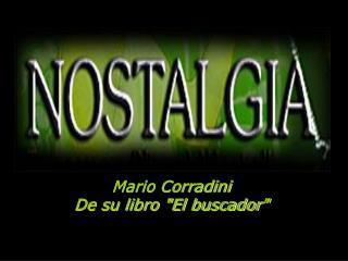 """Mario Corradini  De su libro """"El buscador"""""""