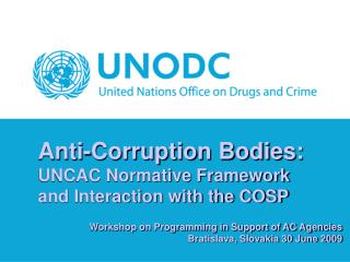 Anti-Corruption Bodies: UNCAC Normative Framework  and Interaction with the COSP