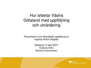 Hur arbetar Västra Götaland med uppföljning och utvärdering