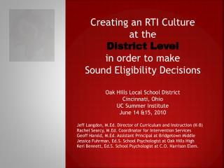 Creating an RTI Culture  at the  District Level  in order to make  Sound Eligibility Decisions