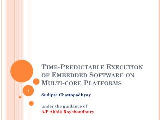 Time-Predictable Execution of Embedded Software on Multi-core Platforms