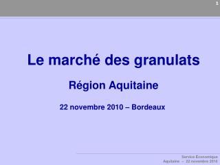 Le march� des granulats R�gion Aquitaine 22 novembre 2010 � Bordeaux