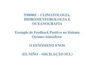 9300001 – CLIMATOLOGIA, HIDROMETEOROLOGIA E OCEANOGRAFIA