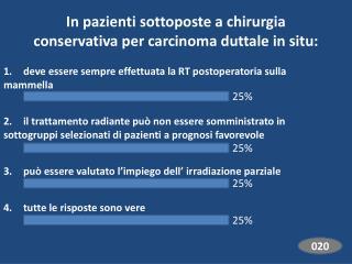 In pazienti sottoposte a chirurgia conservativa per carcinoma duttale in situ: