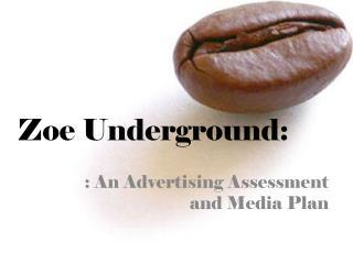 Zoe Underground: