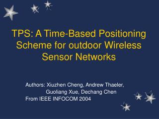 TPS: A Time-Based Positioning Scheme for outdoor Wireless Sensor Networks