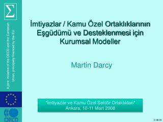 İmtiyazlar  /  Kamu Özel Ortaklıklarının Eşgüdümü ve Desteklenmesi için Kurumsal  Modeller
