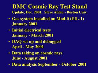 BMC Cosmic Ray Test Stand Update, Dec. 2001,  Steve Ahlen - Boston Univ.