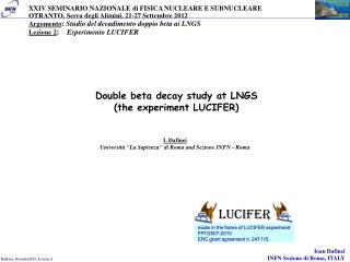 Double beta decay study at LNGS (the experiment LUCIFER)
