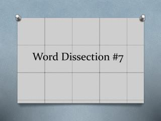 Word Dissection #7