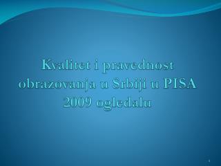 Kvalitet i pravednost obrazovanja u Srbiji u PISA 2009 ogledalu