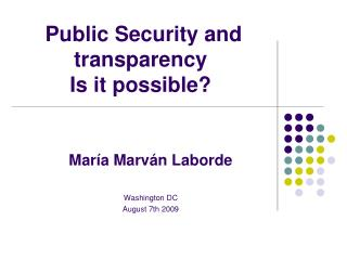 Public Security and transparency Is it possible