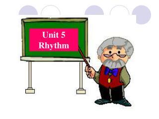 Unit 5  Rhythm