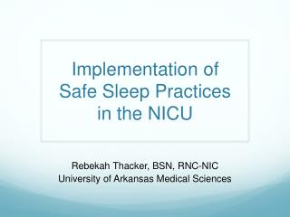 Implementation of Safe Sleep Practices in the NICU