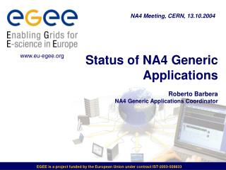 Status of NA4 Generic Applications  Roberto Barbera NA4 Generic Applications Coordinator
