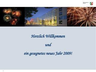 Herzlich Willkommen und  ein gesegnetes neues Jahr 2009!