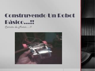 Construyendo Un Robot Básico…!!