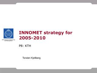 INNOMET strategy for 2005-2010