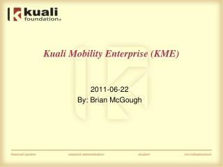 Kuali Mobility Enterprise (KME)