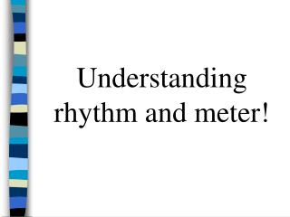 Understanding rhythm and meter!