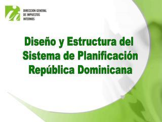 Dise o y Estructura del  Sistema de Planificaci n Rep blica Dominicana