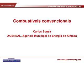 Combustíveis convencionais  Carlos Sousa AGENEAL, Agência Municipal de Energia de Almada