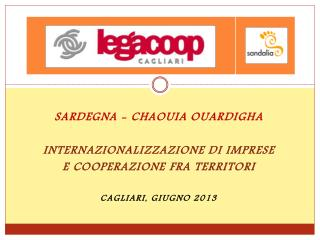 Sardegna  - Chaouia Ouardigha  InternaZIONALIZZAZIONE Di  imprese E  Cooperazione  fra  territori