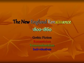 The New England Renaissance 1800-1860