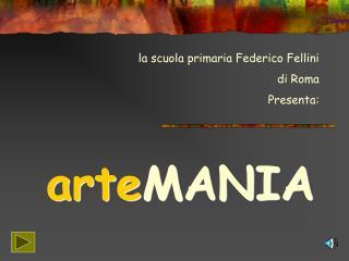 la scuola primaria Federico Fellini  di Roma Presenta: