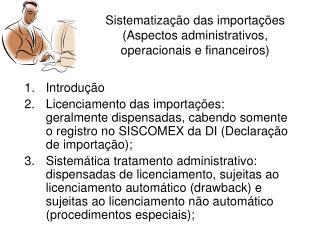 Sistematização das importações (Aspectos administrativos, operacionais e financeiros)