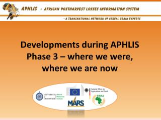 Developments during APHLIS Phase 3 – where we were, where we are  now