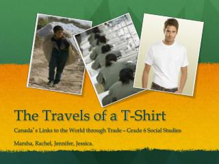 The Travels of a T-Shirt