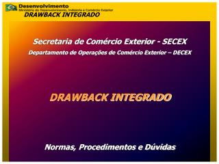 Secretaria de Comércio Exterior - SECEX Departamento de Operações de Comércio Exterior – DECEX