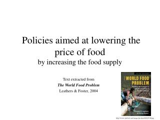 Policies aimed at lowering the price of food by increasing the food supply