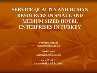 Fatmagul Cetinel fatay@anadolu.tr Medet Yolal myolal@anadolu.tr Murat Emeksiz