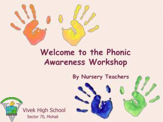 Welcome  to the  Phonic Awareness  Workshop
